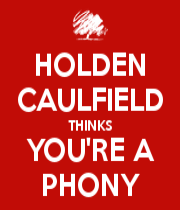 holden-caulfield-thinks-you-re-a-phony (1)